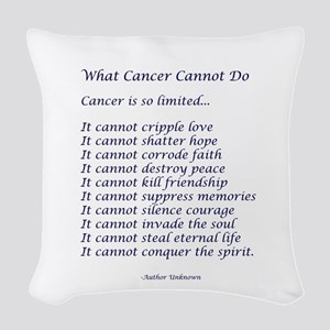 What Cancer Cannot Do Poem Woven Throw Pillow