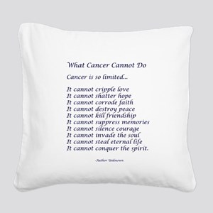 What Cancer Cannot Do Poem Square Canvas Pillow