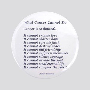 "What Cancer Cannot Do Poem 3.5"" Button"