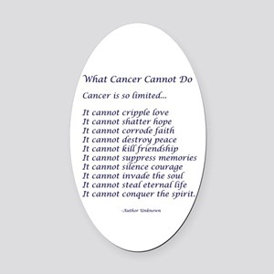 What Cancer Cannot Do Poem Oval Car Magnet