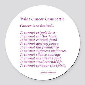 What Cancer Cannot Do Poem Round Car Magnet