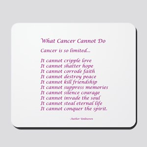 What Cancer Cannot Do Poem Mousepad