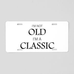 I'm not OLD, I'm CLASSIC Aluminum License Plate