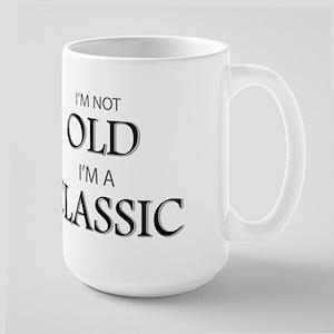 I'm not OLD, I'm CLASSIC Large Mug