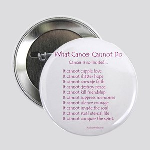 "What Cancer Cannot Do Poem 2.25"" Button"