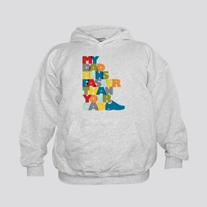 My Dad Runs Faster Than Your Dad Kids Hoodie