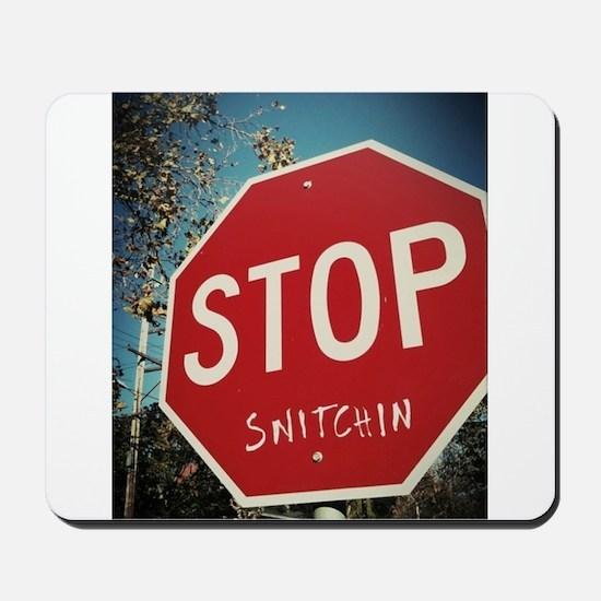 Stop Snitchin Mousepad