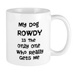 My Dog Is The Only One Who Gets Me Mug