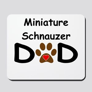 Miniature Schnauzer Dad Mousepad