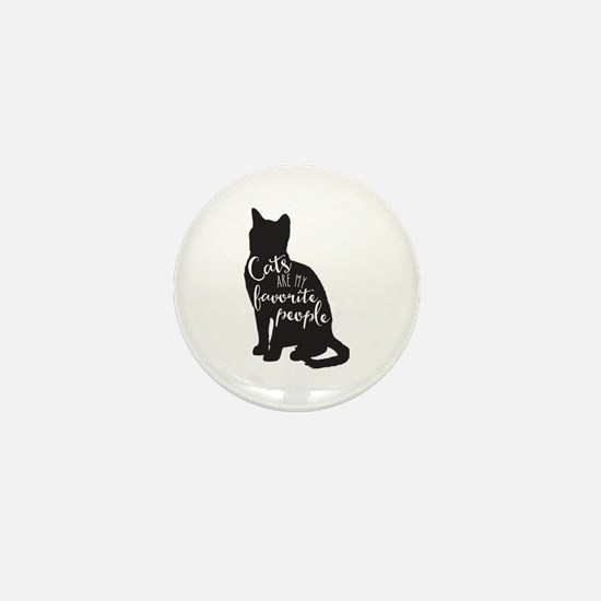 Cats Are My Favorite People Mini Button