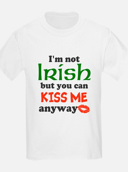 Im Not Irish Kiss Me Anyway T-Shirt
