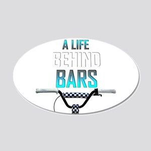 BMX A Life Behind Bars 35x21 Oval Wall Decal