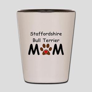 Staffordshire Bull Terrier Mom Shot Glass