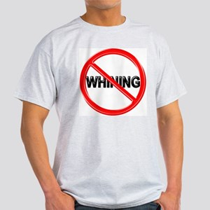NO WHINING Ash Grey T-Shirt