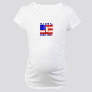 Some Gave All Widow Maternity T-Shirt