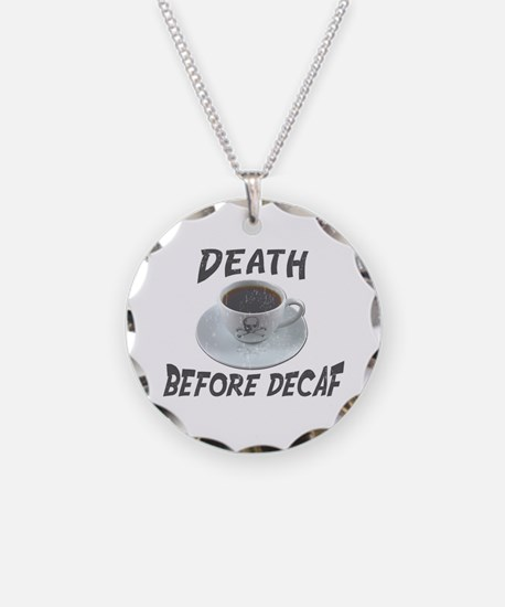 Death Before Decaf Necklace