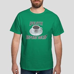 Death Before Decaf Dark T-Shirt