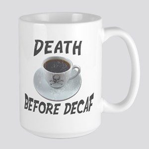 Death Before Decaf Large Mug
