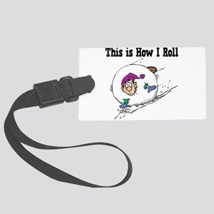 How I Roll (Snowball) Large Luggage Tag