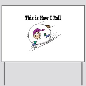 How I Roll (Snowball) Yard Sign
