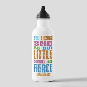 Though She Be But Little She is Fierce Water Bottl