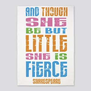 Though She Be But Little She is Fierce 5'x7'Area R