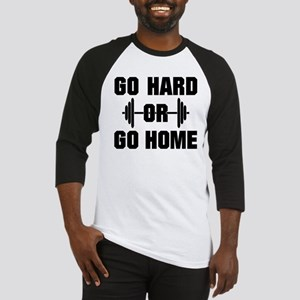 Go Hard or Go Home Workout Baseball Jersey