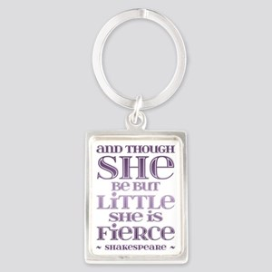 Though She Be But Little She is Fierce Keychains