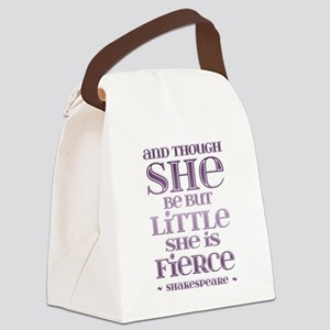 Though She Be But Little She is Fierce Canvas Lunc