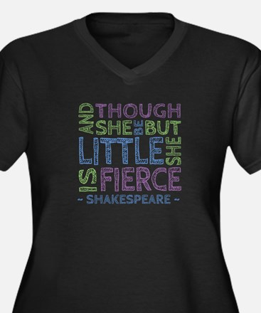 Though She Be But Little She is Fierce Plus Size T