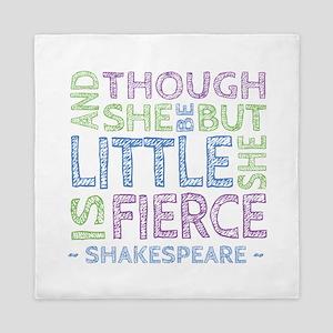 Though She Be But Little She is Fierce Queen Duvet