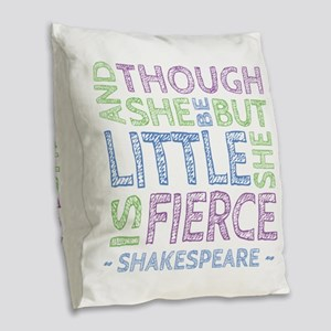 Though She Be But Little She is Fierce Burlap Thro