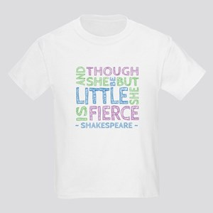 Though She Be But Little She is Fierce T-Shirt