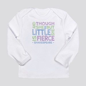 Though She Be But Little She is Fierce Long Sleeve