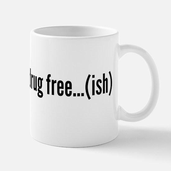 drug free...... kinda? Mug