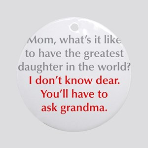 greatest-daughter-opt-gray-red Ornament (Round)