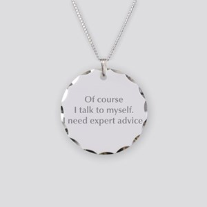 of-course-I-talk-to-myself-opt-gray Necklace