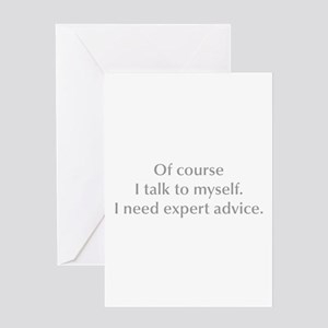 of-course-I-talk-to-myself-opt-gray Greeting Card