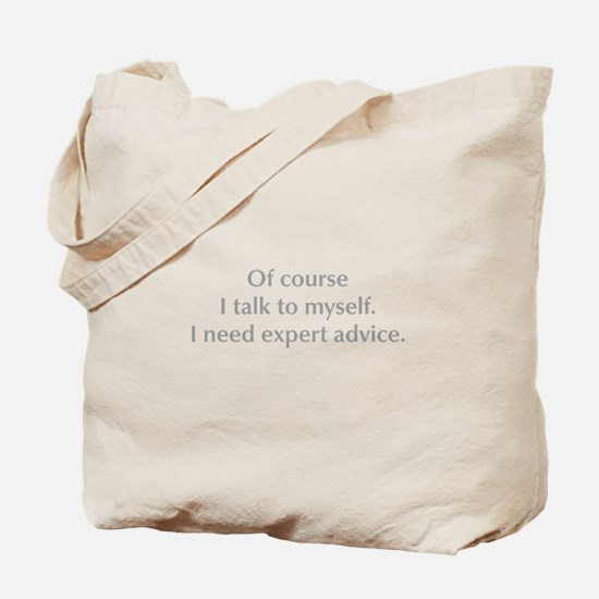 of-course-I-talk-to-myself-opt-gray Tote Bag