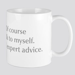 of-course-I-talk-to-myself-opt-gray Mug