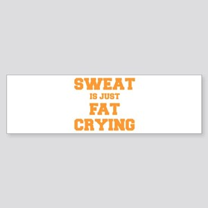 sweat-is-just-fat-crying-fresh-orange Bumper Stick