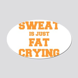 sweat-is-just-fat-crying-fresh-orange Wall Decal