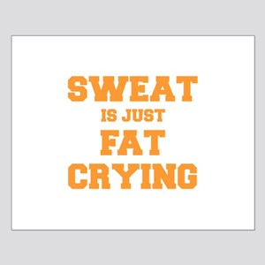 sweat-is-just-fat-crying-fresh-orange Posters