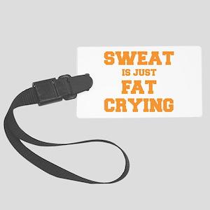 sweat-is-just-fat-crying-fresh-orange Luggage Tag