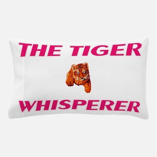 The Tiger Whisperer Pillow Case