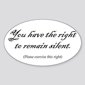 You have the right to remain Oval Sticker