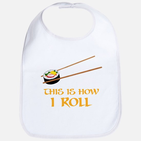 This Is How I Sushi Roll Baby Bib