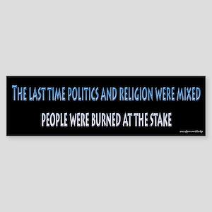 Politics and Religion Don't Mix Bumper Sticker