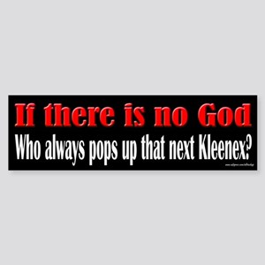 If There is No God Kleenex Bumper Sticker
