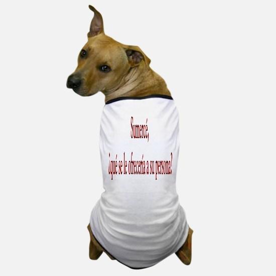 Dichos colombianos sumerce Dog T-Shirt